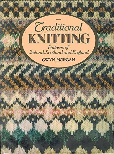 Traditional Knitting Patterns of Ireland, Scotland, and (Traditional Knitting Patterns)