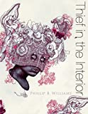 Thief in the Interior by Phillip B. Williams (2016-01-12)