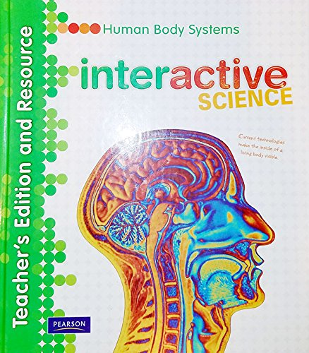 Human Body Systems - Interactive Science Teacher's edition and resource (Interactive Science)