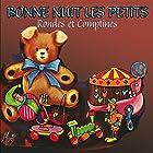 Bonne nuit les petits: Rondes et Comptines Performance Auteur(s) :  Les Pierrots parisiens Narrateur(s) :  Les Pierrots parisiens