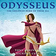 Odysseus: The Greatest Hero of them All Audiobook by Tony Robinson Narrated by Tony Robinson
