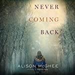 Never Coming Back | Alison McGhee