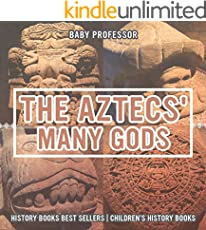 The Aztecs Many Gods - History Books Best Sellers | Childrens History Books