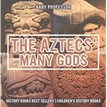 The Aztecs' Many Gods - History Books Best Sellers | Children's History Books