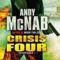 Crisis Four: Nick Stone, Book 2 Audiobook by Andy McNab Narrated by Paul Thornley