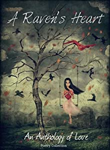 A Raven's Heart: An Anthology Of Love