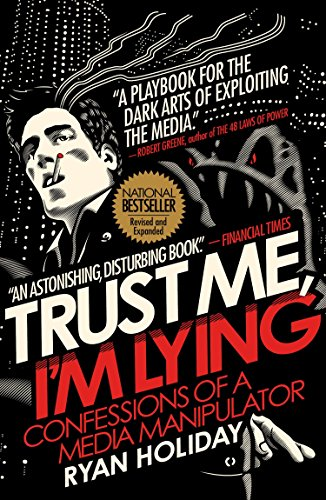 Trust-Me-Im-Lying-Confessions-of-a-Media-Manipulator