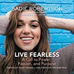 Live Fearless: A Call to Power, Passion, and Purpose | Sadie Robertson,Louie Giglio - introduction