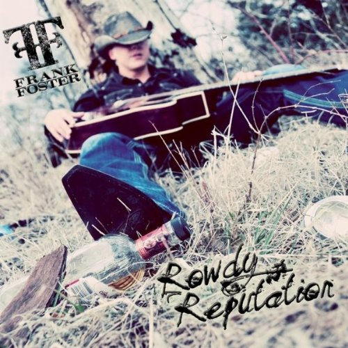 Foster Frank - Rowdy Reputation