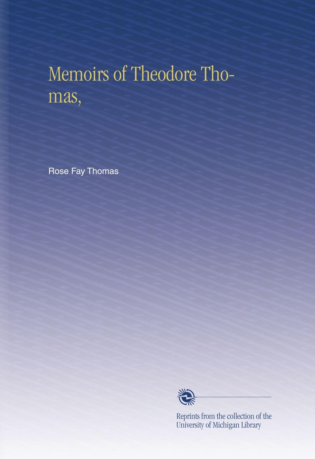 Memoirs of Theodore Thomas, pdf epub