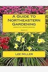 A Guide to Northeastern Gardening: Journeys of a Garden Designer
