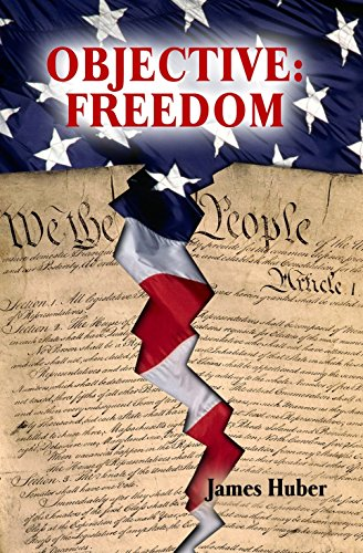 Objective:Freedom (Freedom's Objective Book 1) by [Huber, James]