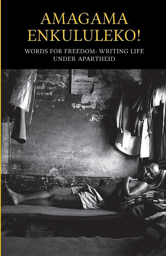 Amagama Enkululeko! Words for Freedom (Trade - Anthology - English) pdf epub