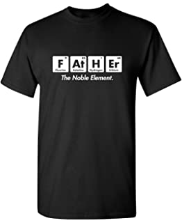 Father Element Gift for Dad Fathers Day Science Funny T Shirt