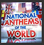 National Anthems of the World - The Worlds Greatest National Anthems