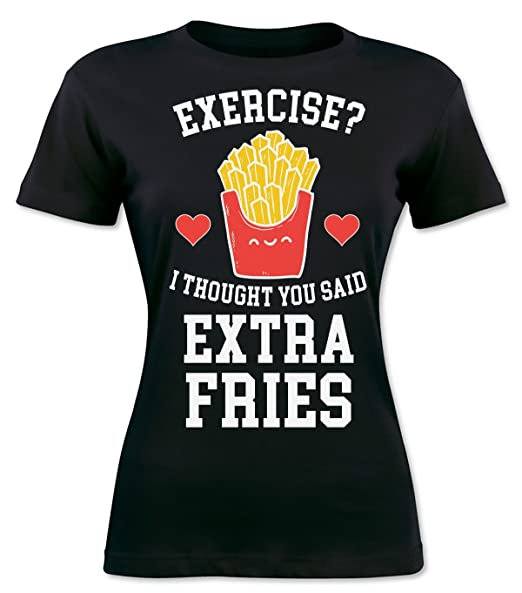 eb6f5da1e Finest Prints I Thought You Said Extra Fries Not Exercise Women's T-Shirt  Small