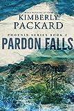 Pardon Falls (The Phoenix Series Book 2)