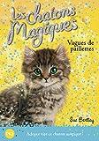 9. Les chatons magiques: Vagues de paillettes (09)