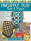 Pineapple Play Quilts & Projects: 14 Projects Using the Creative Grids® 10-Inch Pineapple Trim Tool