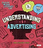 Understanding Advertising (Cracking the Media Literacy Code)