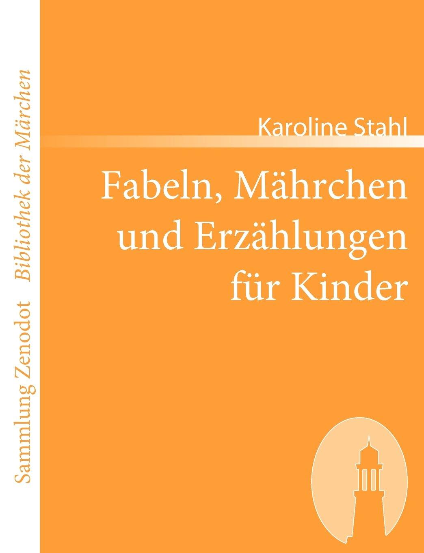 Fabeln, Märchen und Erzählungen für Kinder: Mit Kupfern (Sammlung Zenodot\bibliothek Der Märchen)