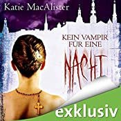 Kein Vampir für eine Nacht (Dark Ones 2)   Katie MacAlister