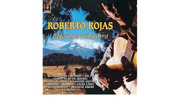 Boleros Con Guitarra: Roberto Rojas: Amazon.es: Música