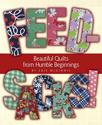 Latte Comforter - Feedsacks! Beautiful Quilts from Humble Beginnings