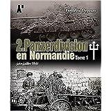 2. Panzerdivision En Normandie: Tome 1 - Juin-Juillet 1944