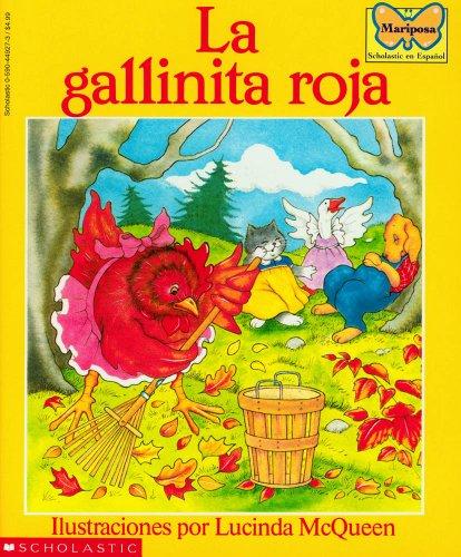 La gallinita roja (The Little Red Hen): (Spanish language edition of The Little Red Hen) (Mariposa, Scholastic En Espa Nol) (Spanish Edition) (The Little Red Hen By Lucinda Mcqueen)