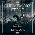 The Memory Stone, Part II   Jeffrey Quyle