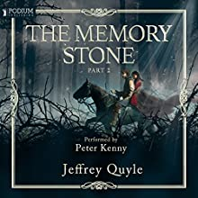 The Memory Stone, Part II Audiobook by Jeffrey Quyle Narrated by Peter Kenny