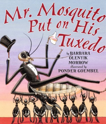 Mr. Mosquito Put on His Tuxedo by Barbara Olenyik Morrow (2009-03-01) ()