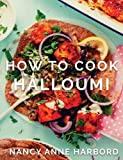How to Cook Halloumi: Vegetarian feasts for every...