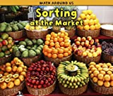 Sorting at the Market (Math Around Us)