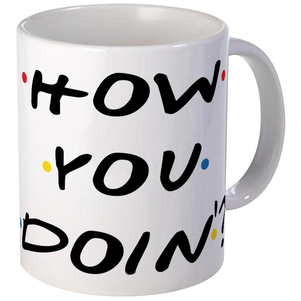 Amazoncom CafePress How You Doin Mugs Unique Coffee Mug