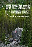 img - for SW MT Blocs: A Bouldering Guide to Southwest Montana book / textbook / text book