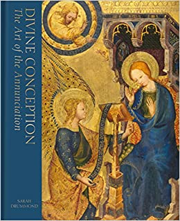 divine conception the art of the annunciation amazon co uk sarah