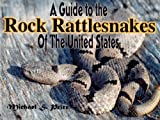 Guide to the Rock Rattlesnakes of the United States, Michael S. Price, 0978897994