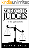 MURDERED JUDGES: Of the 20th Century