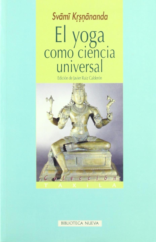 El yoga como ciencia universal: Svami Krsnananda ...