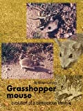 Grasshopper mouse: evolution of a carnivorous life Style, William Langley, 1435708075