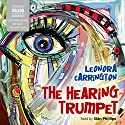 The Hearing Trumpet Audiobook by Leonora Carrington Narrated by Siân Phillips