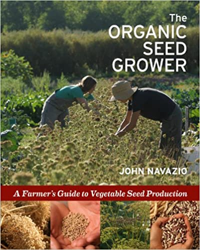 The Organic Seed Grower: A Farmer's Guide to Vegetable Seed