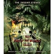 The Jaguar Stones: The End of the World Club, Book Two | Pamela Voelkel, Jon Voelkel