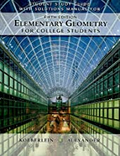 Student Solutions Guide with Solutions Manual for Alexander/Koeberlein's Elementary Geometry for College Students, 5th (Paperback)