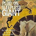 Plod On, Sleepless Giant | M.P. McVey