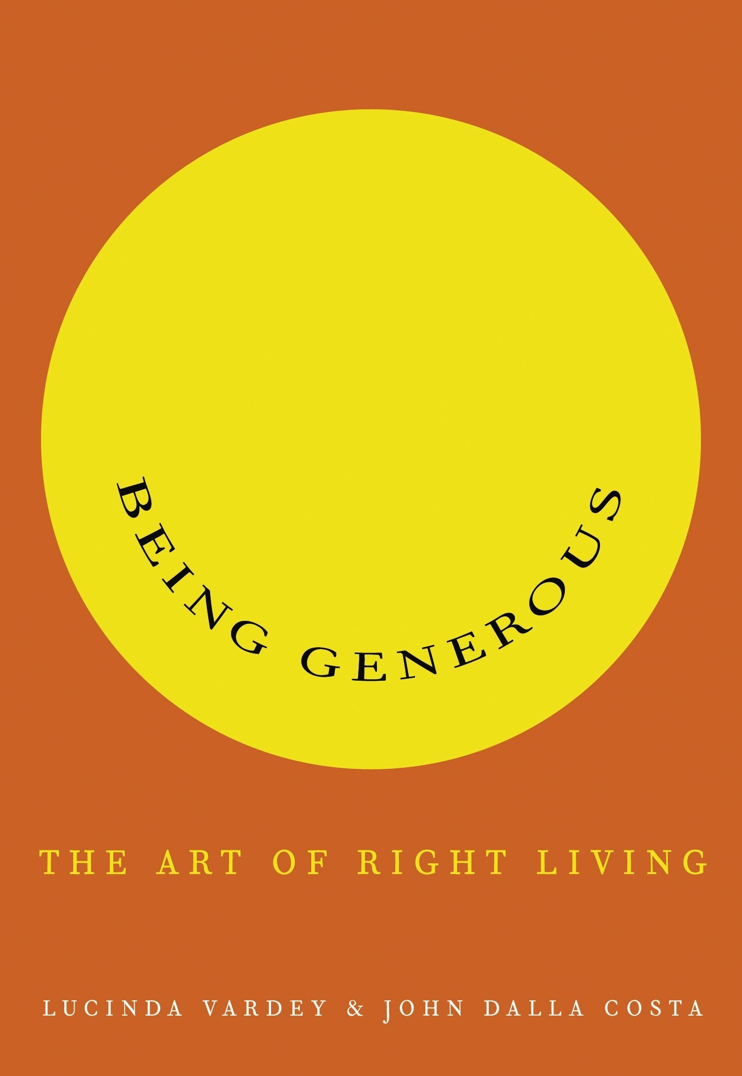 Being Generous: The Art of Right Living PDF