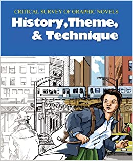 ?BETTER? History, Theme And Technique (Critical Survey Of Graphic Novels) (Critical Survey (Salem Press)). densos receptor Training hours General