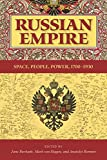 Russian Empire: Space, People, Power, 1700-1930 (Indiana-Michigan Series in Russian and East European Studies)